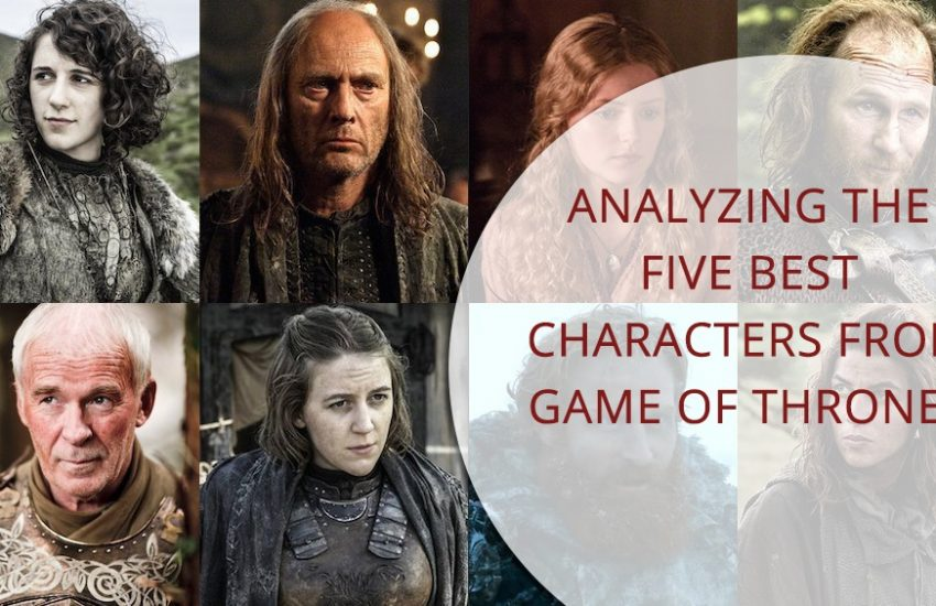 ANALYZING THE FIVE BEST CHARACTERS FROM GAME OF THRONES